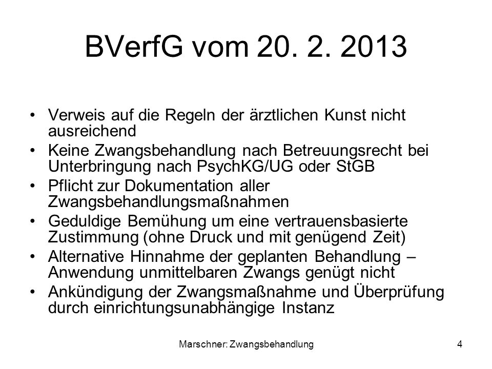 BVerfG vom 20. 2. 2013 Verweis auf die Regeln der ärztlichen Kunst nicht ausreichend Keine Zwangsbehandlung nach Betreuungsrecht bei Unterbringung nac