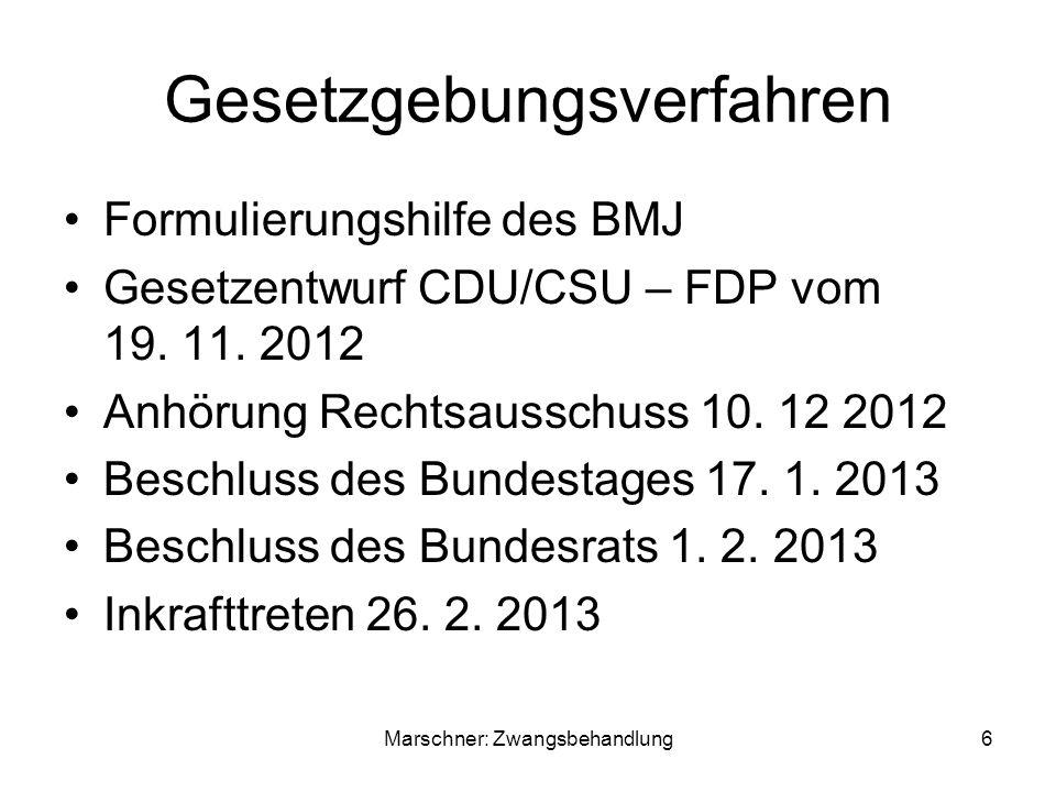 Gesetzgebungsverfahren Formulierungshilfe des BMJ Gesetzentwurf CDU/CSU – FDP vom 19. 11. 2012 Anhörung Rechtsausschuss 10. 12 2012 Beschluss des Bund