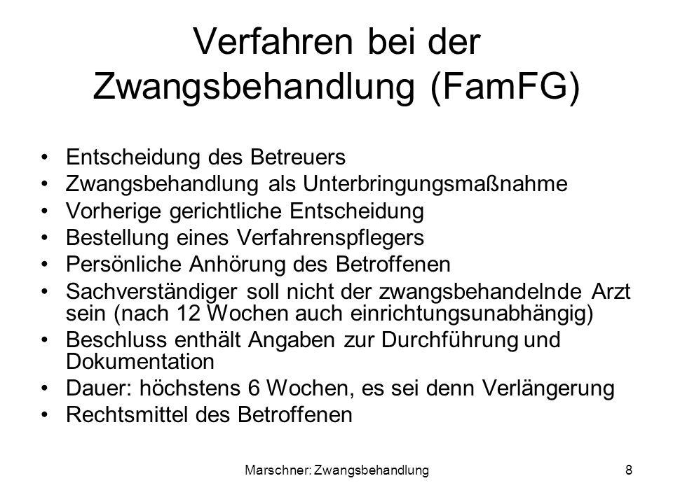 Verfahren bei der Zwangsbehandlung (FamFG) Entscheidung des Betreuers Zwangsbehandlung als Unterbringungsmaßnahme Vorherige gerichtliche Entscheidung