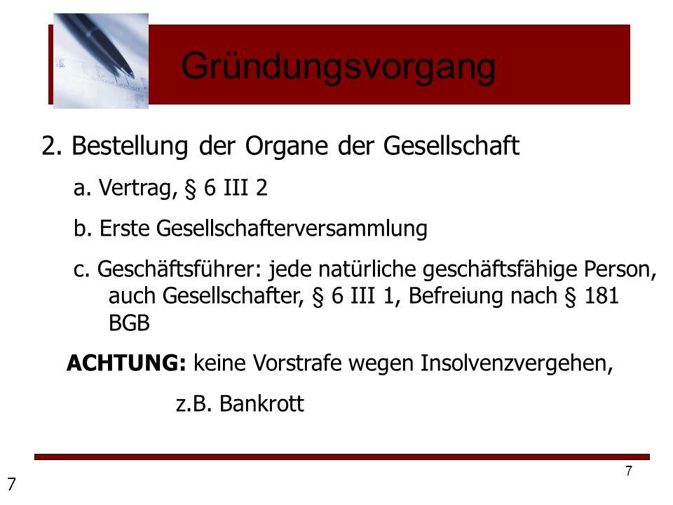 8 Gründungsvorgang 3.Aufbringen des Stammkapitals: Gläubigerschutz Bargründung: Mind.