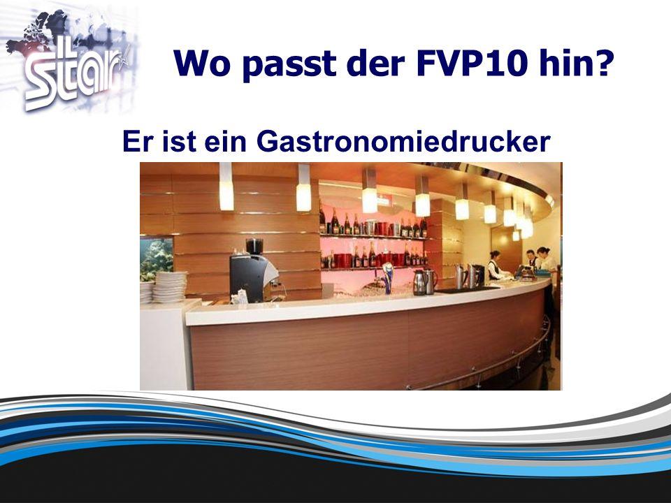Wo passt der FVP10 hin Er ist ein Gastronomiedrucker