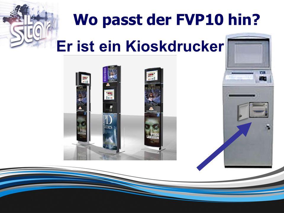 Wo passt der FVP10 hin? Er ist ein Kioskdrucker