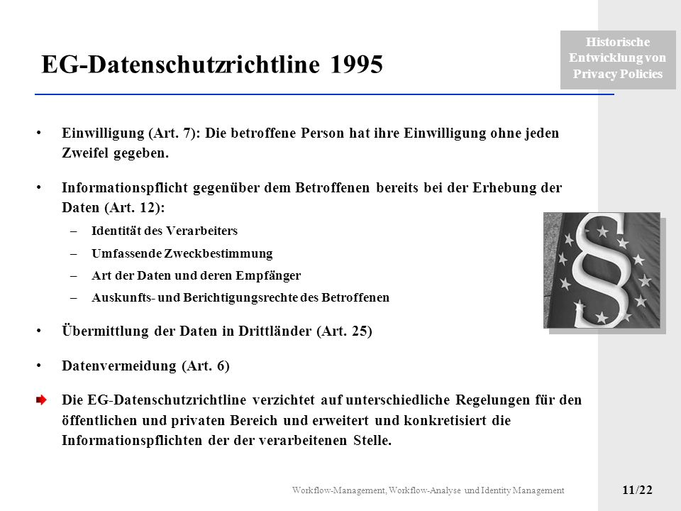 Historische Entwicklung von Privacy Policies Workflow-Management, Workflow-Analyse und Identity Management 10/22 Privacy Policies als Umsetzung der Da