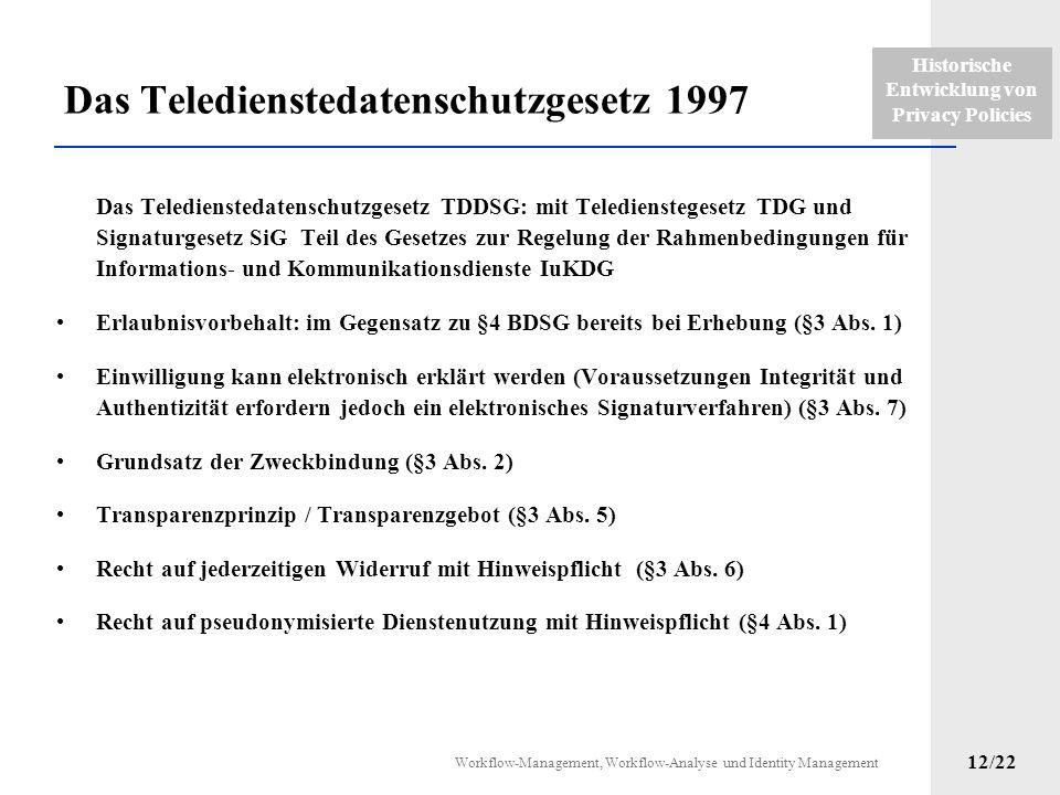 Historische Entwicklung von Privacy Policies Workflow-Management, Workflow-Analyse und Identity Management 11/22 EG-Datenschutzrichtline 1995 Einwilli