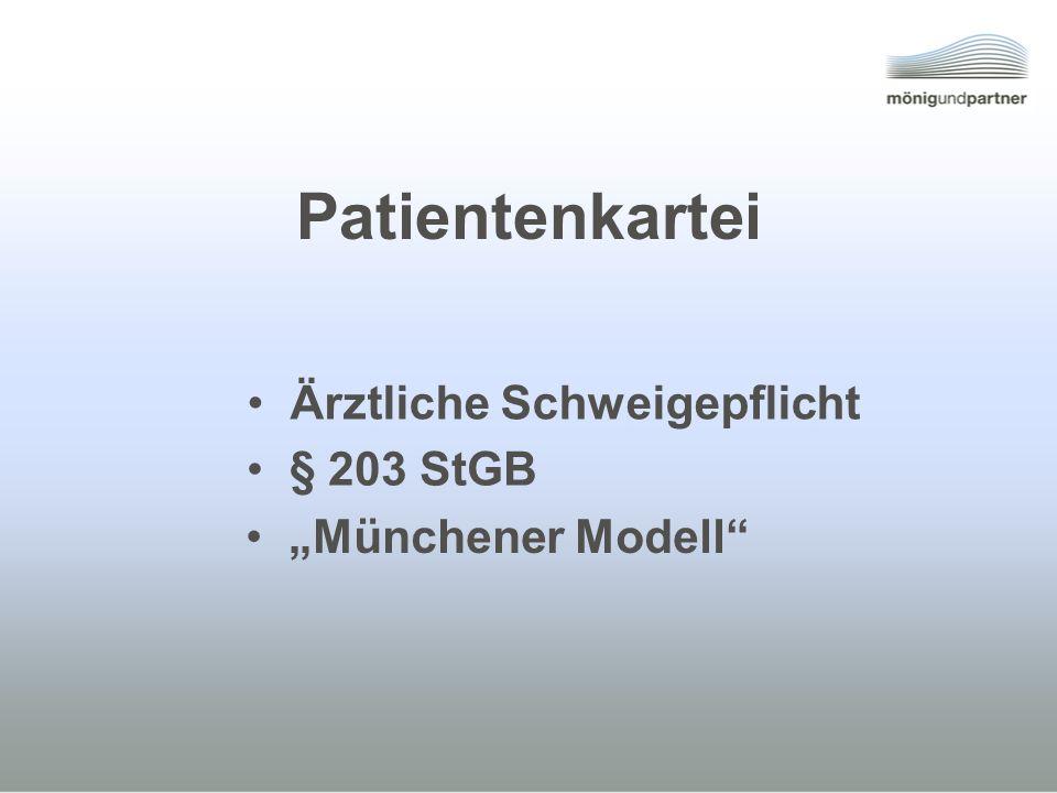 Patientenkartei Münchener Modell § 203 StGB Ärztliche Schweigepflicht