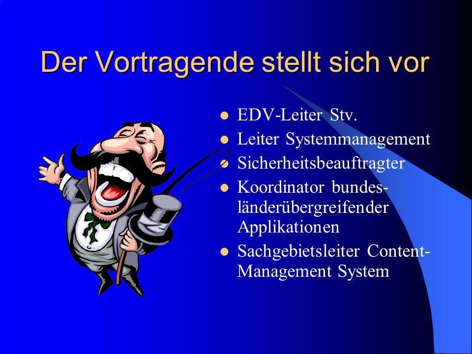 Der Vortragende stellt sich vor EDV-Leiter Stv.