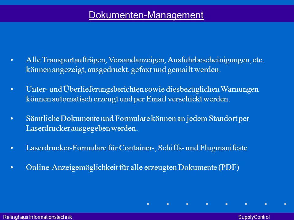 Relinghaus Informationstechnik SupplyControl Dokumenten-Management Alle Transportaufträgen, Versandanzeigen, Ausfuhrbescheinigungen, etc. können angez