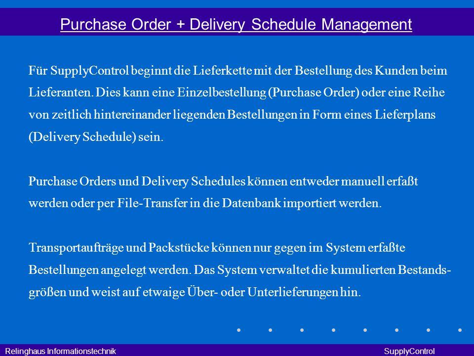 Relinghaus Informationstechnik SupplyControl Purchase Order + Delivery Schedule Management Für SupplyControl beginnt die Lieferkette mit der Bestellun