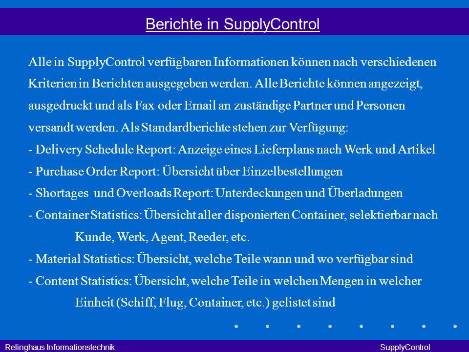 Relinghaus Informationstechnik SupplyControl Berichte in SupplyControl Alle in SupplyControl verfügbaren Informationen können nach verschiedenen Krite