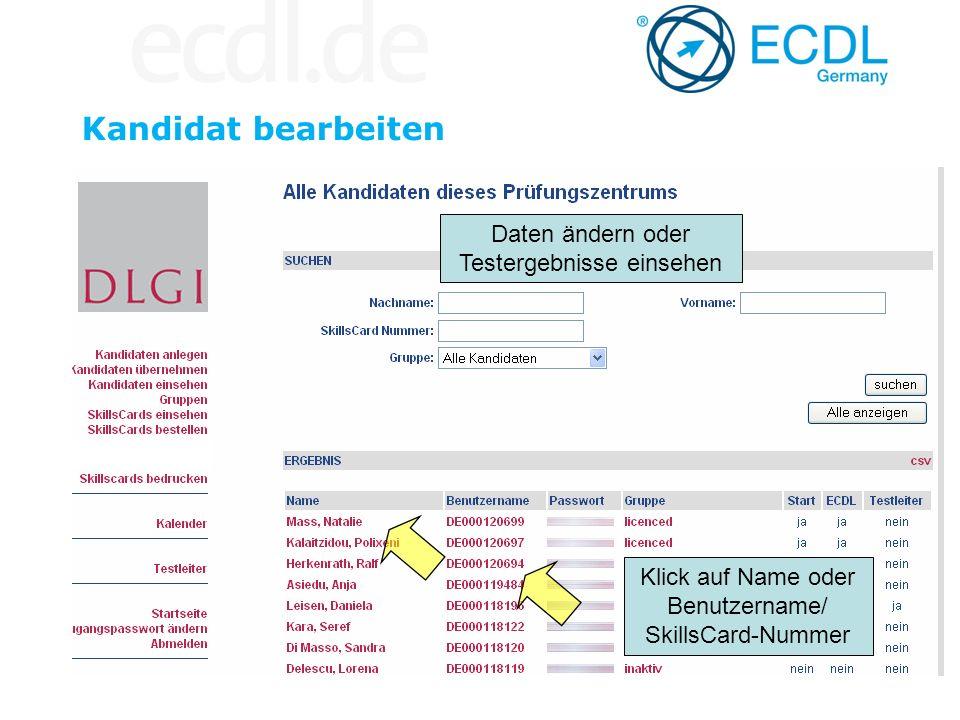 Daten ändern oder Testergebnisse einsehen Klick auf Name oder Benutzername/ SkillsCard-Nummer