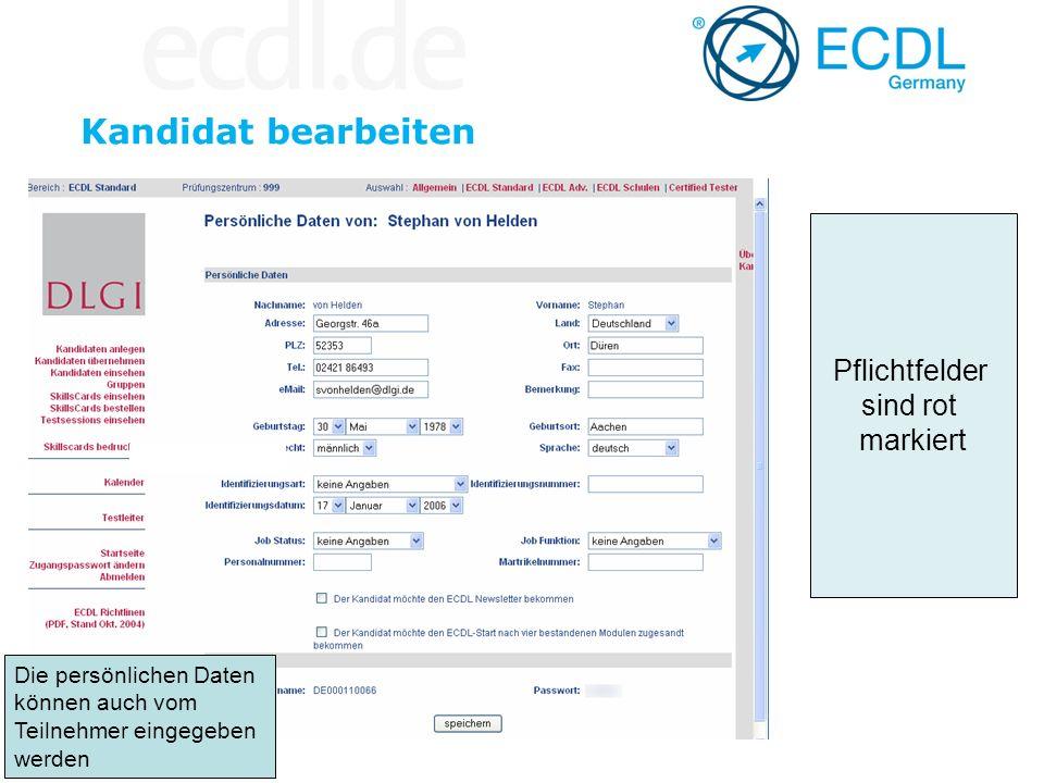 Kandidat bearbeiten Pflichtfelder sind rot markiert Die persönlichen Daten können auch vom Teilnehmer eingegeben werden
