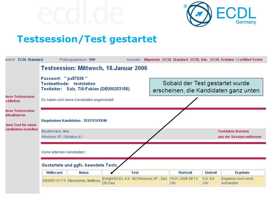 Testsession/Test gestartet Sobald der Test gestartet wurde erscheinen, die Kandidaten ganz unten