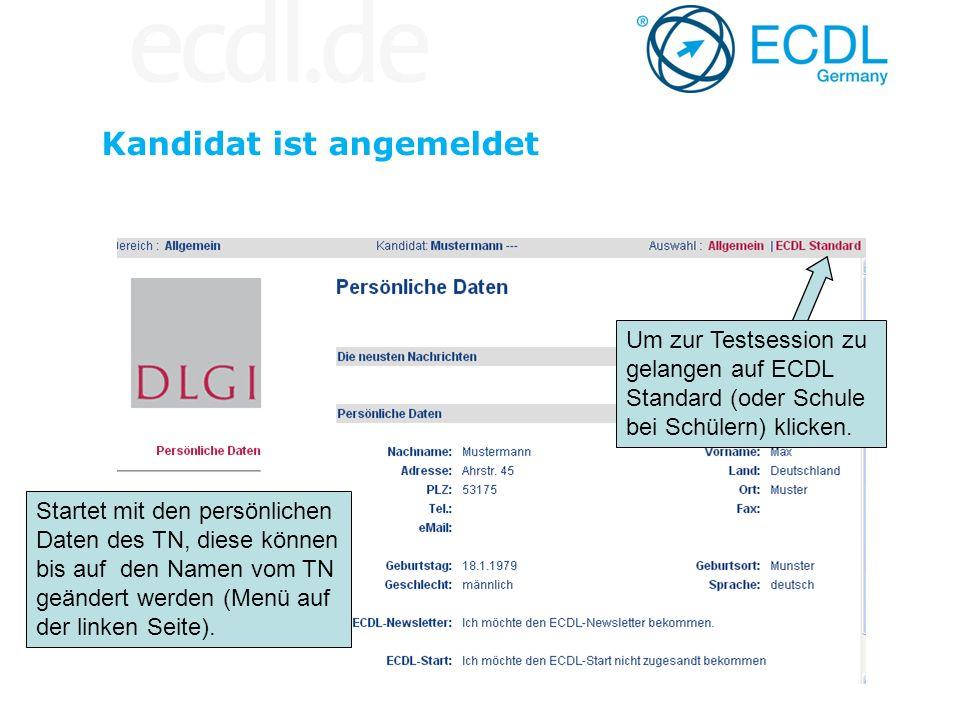 Kandidat ist angemeldet Startet mit den persönlichen Daten des TN, diese können bis auf den Namen vom TN geändert werden (Menü auf der linken Seite).