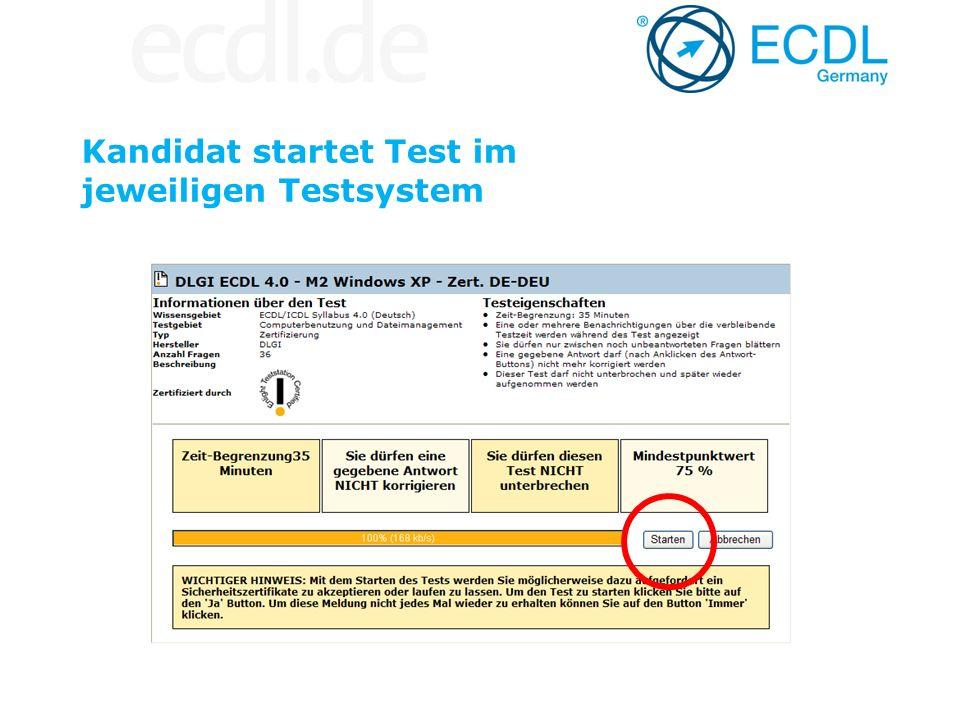 Kandidat startet Test im jeweiligen Testsystem