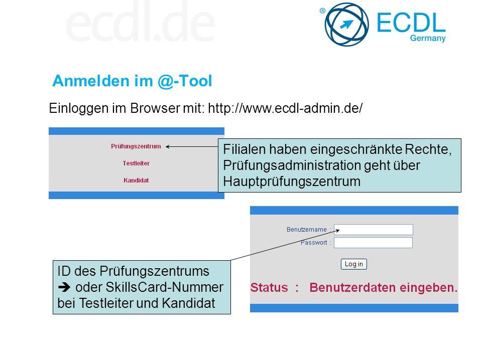 Anmelden im @-Tool Einloggen im Browser mit: http://www.ecdl-admin.de/ ID des Prüfungszentrums oder SkillsCard-Nummer bei Testleiter und Kandidat Fili
