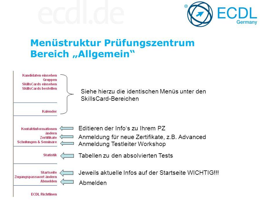 Menüstruktur Prüfungszentrum Bereich Allgemein Anmeldung Testleiter Workshop Tabellen zu den absolvierten Tests Anmeldung für neue Zertifikate, z.B. A