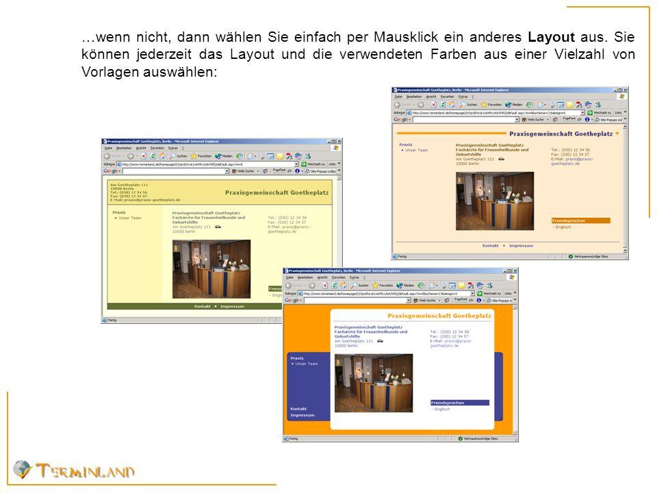 Homepage 3. Schritt …wenn nicht, dann wählen Sie einfach per Mausklick ein anderes Layout aus.