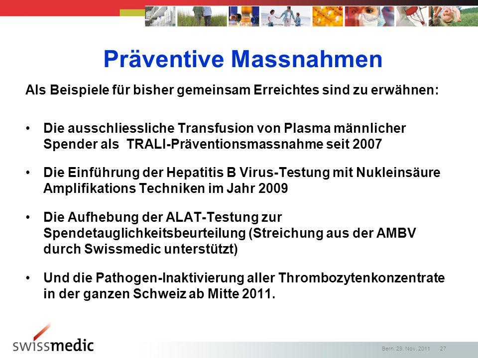 Präventive Massnahmen Als Beispiele für bisher gemeinsam Erreichtes sind zu erwähnen: Die ausschliessliche Transfusion von Plasma männlicher Spender a