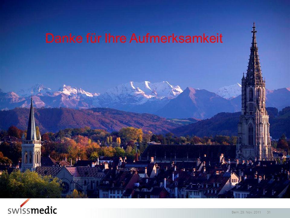 Swisstransfusion 2011 Danke für Ihre Aufmerksamkeit Bern, 29. Nov. 2011 31