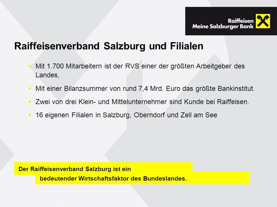 Raiffeisenverband Salzburg und Filialen Mit 1.700 Mitarbeitern ist der RVS einer der größten Arbeitgeber des Landes, Mit einer Bilanzsummer von rund 7,4 Mrd.