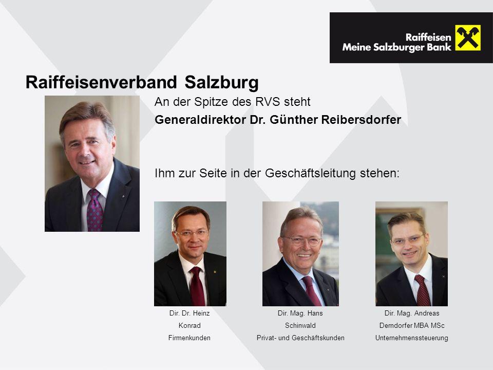 Raiffeisenverband Salzburg An der Spitze des RVS steht Generaldirektor Dr.