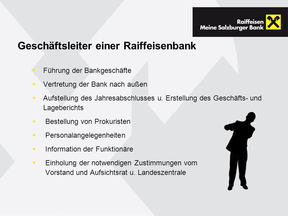 Geschäftsleiter einer Raiffeisenbank Führung der Bankgeschäfte Vertretung der Bank nach außen Aufstellung des Jahresabschlusses u.