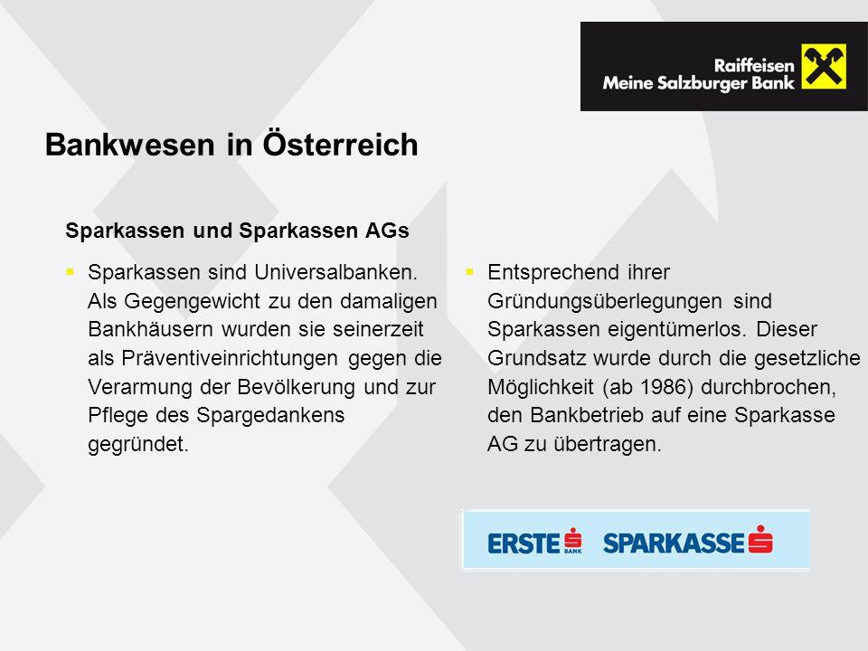 Bankwesen in Österreich Entsprechend ihrer Gründungsüberlegungen sind Sparkassen eigentümerlos.