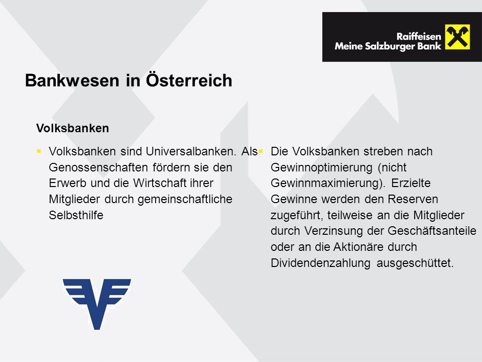 Bankwesen in Österreich Volksbanken Volksbanken sind Universalbanken.