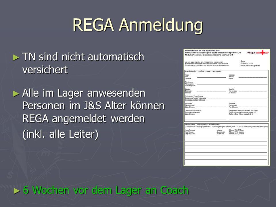 REGA Anmeldung TN sind nicht automatisch versichert TN sind nicht automatisch versichert Alle im Lager anwesenden Personen im J&S Alter können REGA an