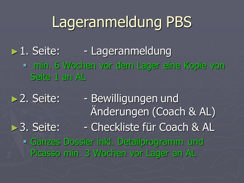 Lageranmeldung PBS 1. Seite:- Lageranmeldung 1. Seite:- Lageranmeldung min. 6 Wochen vor dem Lager eine Kopie von Seite 1 an AL min. 6 Wochen vor dem