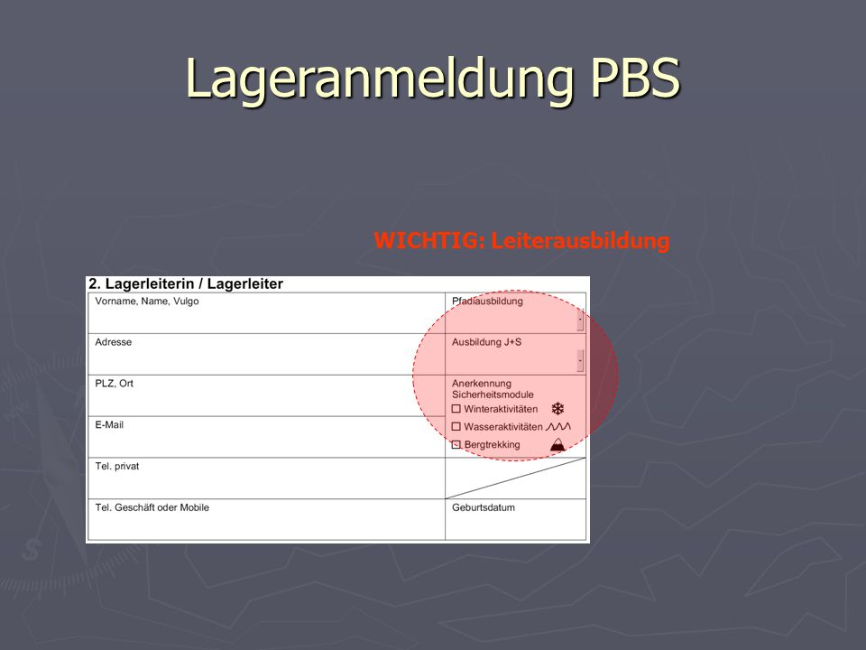 Lageranmeldung PBS WICHTIG: Leiterausbildung