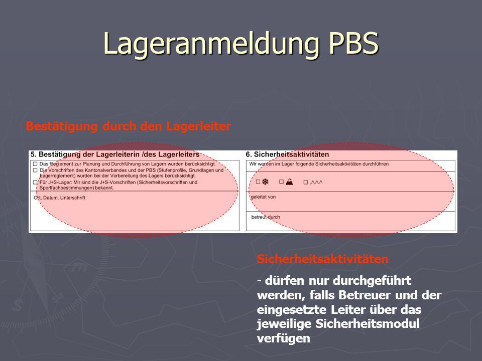 Lageranmeldung PBS Bestätigung durch den Lagerleiter Sicherheitsaktivitäten - dürfen nur durchgeführt werden, falls Betreuer und der eingesetzte Leite