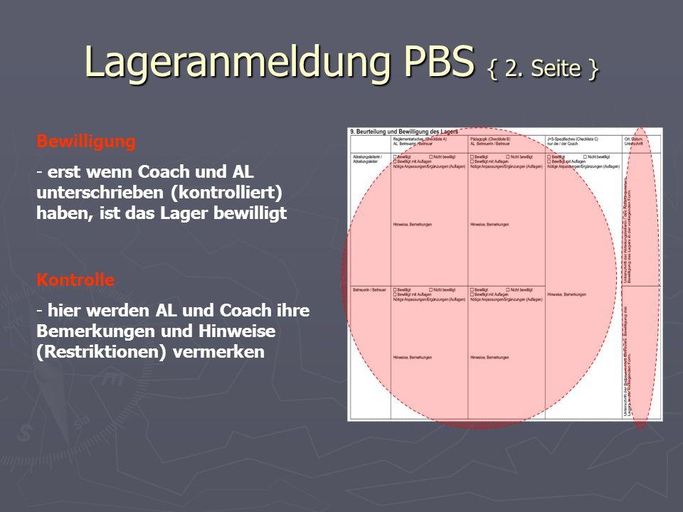 Lageranmeldung PBS { 2. Seite } Bewilligung - erst wenn Coach und AL unterschrieben (kontrolliert) haben, ist das Lager bewilligt Kontrolle - hier wer