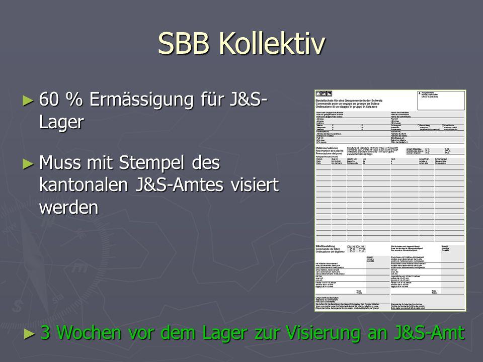 SBB Kollektiv 60 % Ermässigung für J&S- Lager 60 % Ermässigung für J&S- Lager Muss mit Stempel des kantonalen J&S-Amtes visiert werden Muss mit Stempe