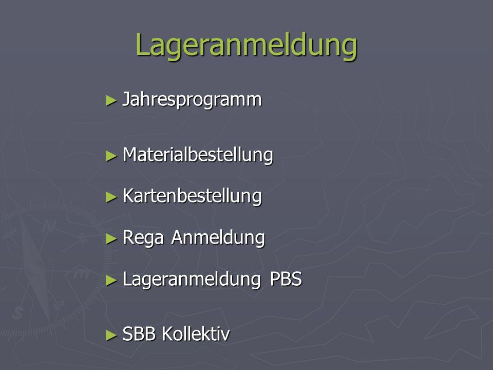 Lageranmeldung Jahresprogramm Jahresprogramm Materialbestellung Materialbestellung Kartenbestellung Kartenbestellung Rega Anmeldung Rega Anmeldung Lag