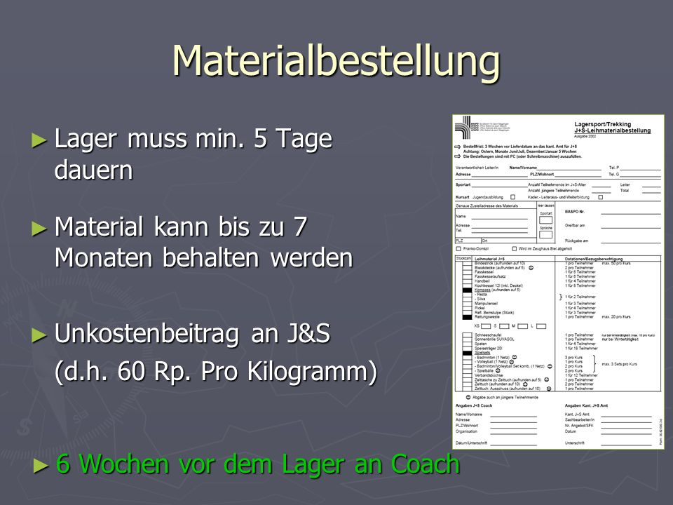 Materialbestellung Lager muss min. 5 Tage dauern Lager muss min. 5 Tage dauern Material kann bis zu 7 Monaten behalten werden Material kann bis zu 7 M