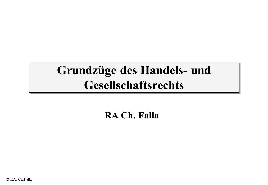 © RA. Ch.Falla Grundzüge des Handels- und Gesellschaftsrechts RA Ch. Falla