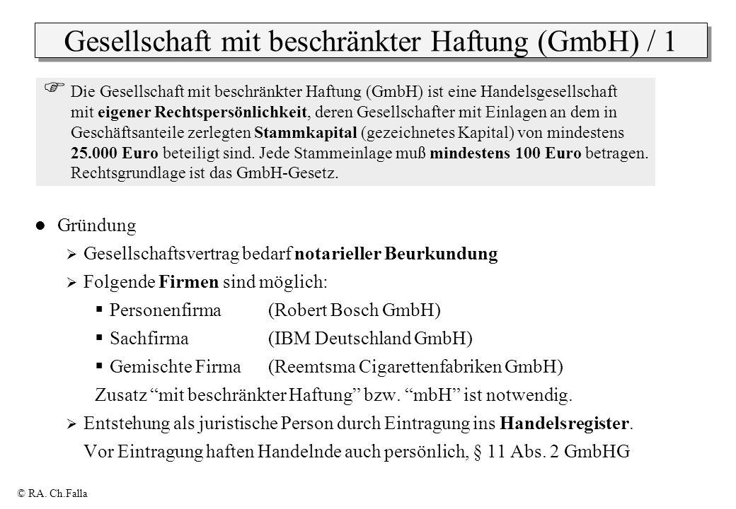 © RA. Ch.Falla Gesellschaft mit beschränkter Haftung (GmbH) / 1 Gründung Gesellschaftsvertrag bedarf notarieller Beurkundung Folgende Firmen sind mögl