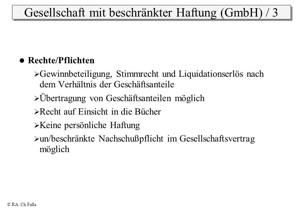 © RA. Ch.Falla Gesellschaft mit beschränkter Haftung (GmbH) / 3 Rechte/Pflichten Gewinnbeteiligung, Stimmrecht und Liquidationserlös nach dem Verhältn
