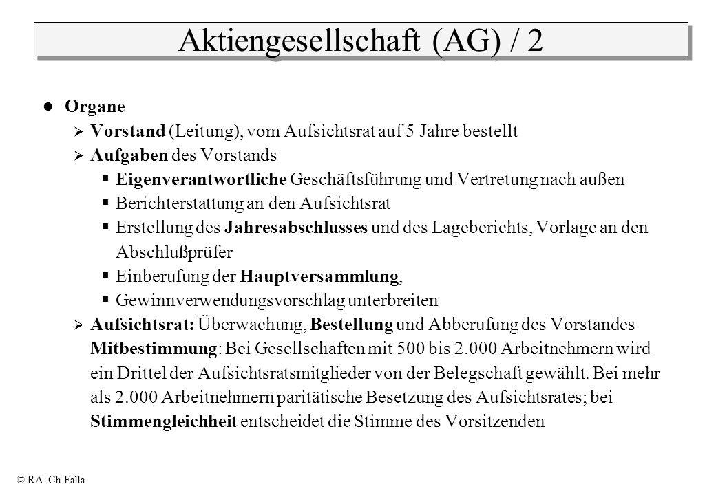 © RA. Ch.Falla Aktiengesellschaft (AG) / 2 Organe Vorstand (Leitung), vom Aufsichtsrat auf 5 Jahre bestellt Aufgaben des Vorstands Eigenverantwortlich