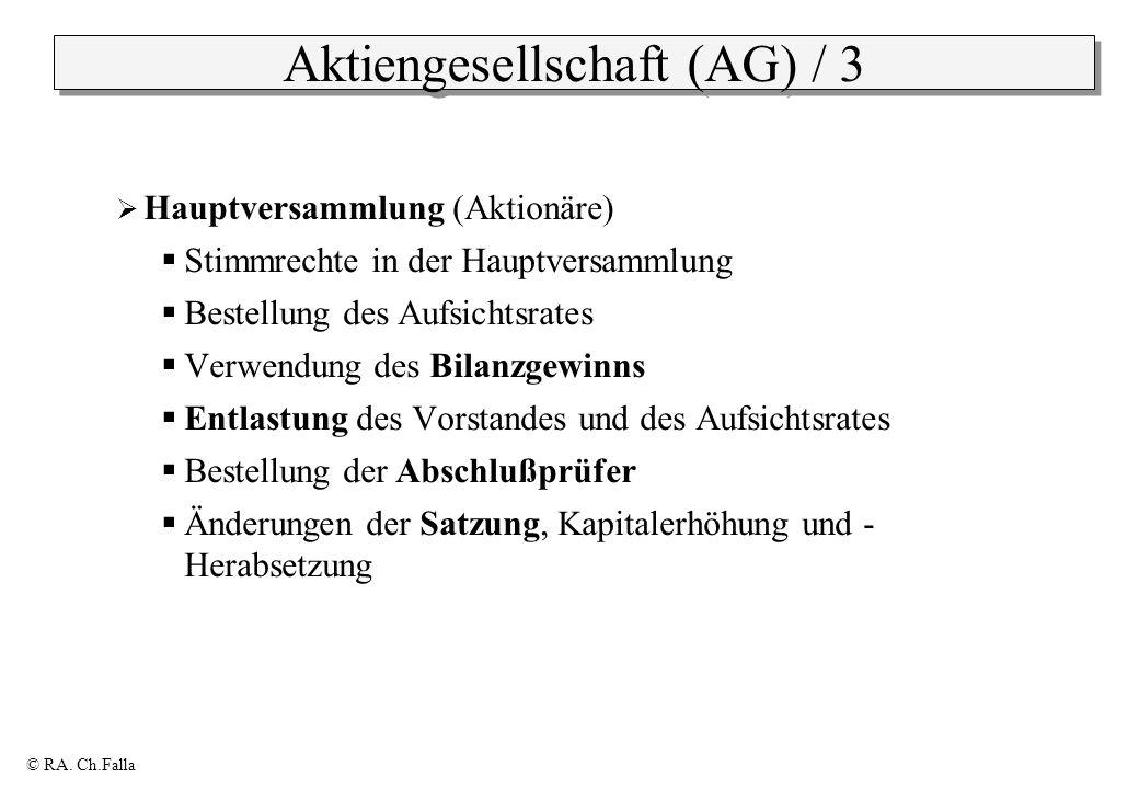 © RA. Ch.Falla Aktiengesellschaft (AG) / 3 Hauptversammlung (Aktionäre) Stimmrechte in der Hauptversammlung Bestellung des Aufsichtsrates Verwendung d