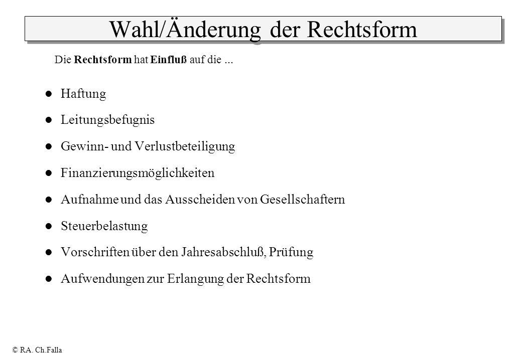 © RA.Ch.Falla Kapitalgesellschaft & Co. Mögliche Formen: GmbH & Co.