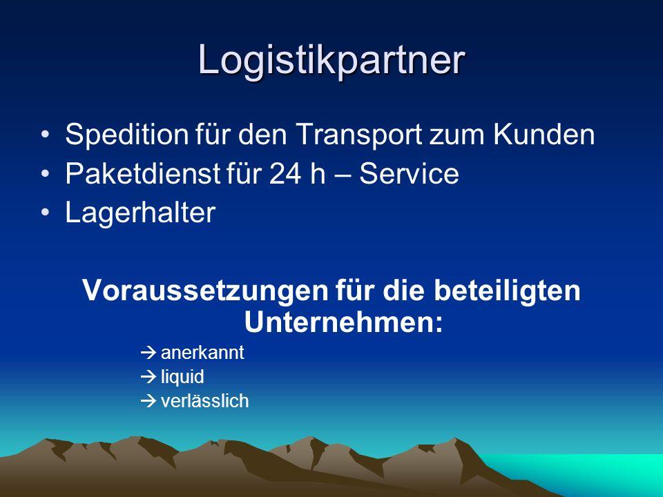 Logistikpartner Spedition für den Transport zum Kunden Paketdienst für 24 h – Service Lagerhalter Voraussetzungen für die beteiligten Unternehmen: ane