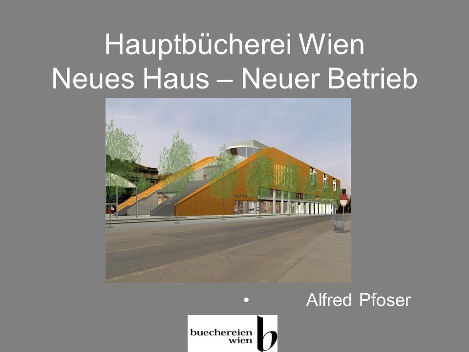 Hauptbücherei Wien Neues Haus – Neuer Betrieb Alfred Pfoser