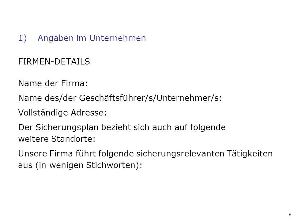5 1)Angaben im Unternehmen FIRMEN-DETAILS Name der Firma: Name des/der Geschäftsführer/s/Unternehmer/s: Vollständige Adresse: Der Sicherungsplan bezie
