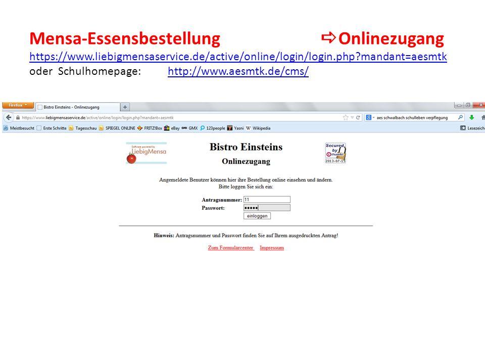 Mensa-Essensbestellung Onlinezugang https://www.liebigmensaservice.de/active/online/login/login.php?mandant=aesmtk oder Schulhomepage: http://www.aesmtk.de/cms/ https://www.liebigmensaservice.de/active/online/login/login.php?mandant=aesmtkhttp://www.aesmtk.de/cms/