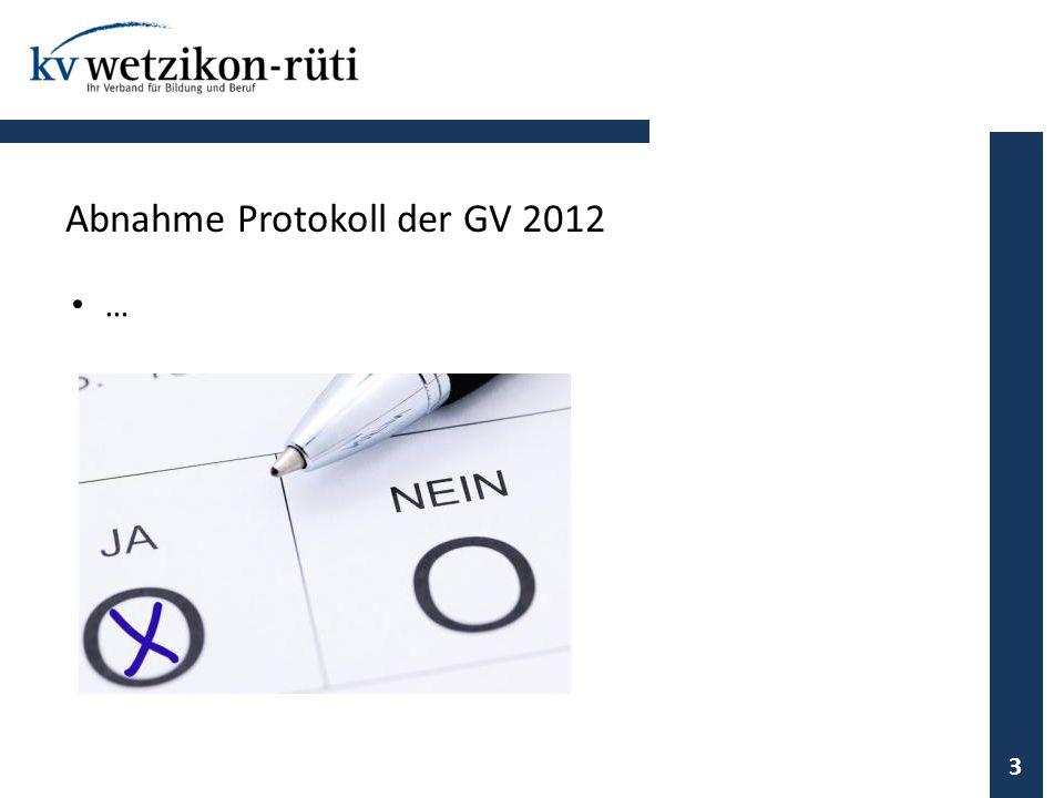 … 3 Abnahme Protokoll der GV 2012