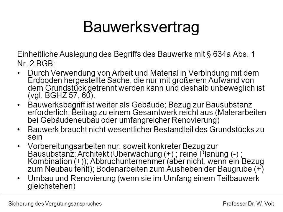 Bauwerksvertrag Einheitliche Auslegung des Begriffs des Bauwerks mit § 634a Abs. 1 Nr. 2 BGB: Durch Verwendung von Arbeit und Material in Verbindung m