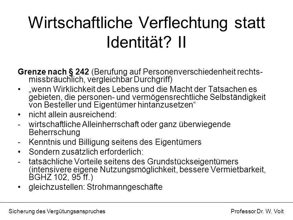 Wirtschaftliche Verflechtung statt Identität? II Grenze nach § 242 (Berufung auf Personenverschiedenheit rechts- missbräuchlich, vergleichbar Durchgri