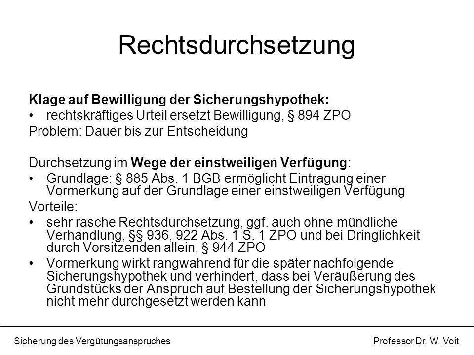Rechtsdurchsetzung Klage auf Bewilligung der Sicherungshypothek: rechtskräftiges Urteil ersetzt Bewilligung, § 894 ZPO Problem: Dauer bis zur Entschei